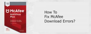 How-To-Fix-McAfee-Download-Errors.jpg